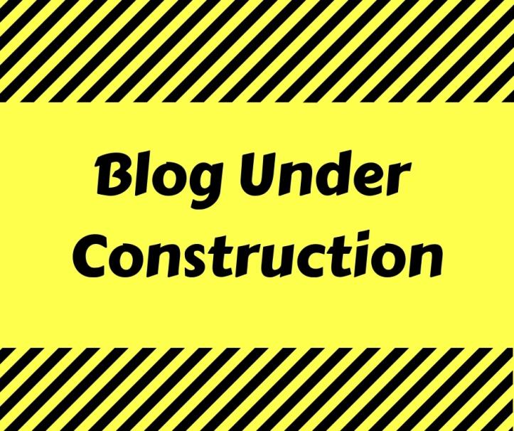 Blog Under Construction