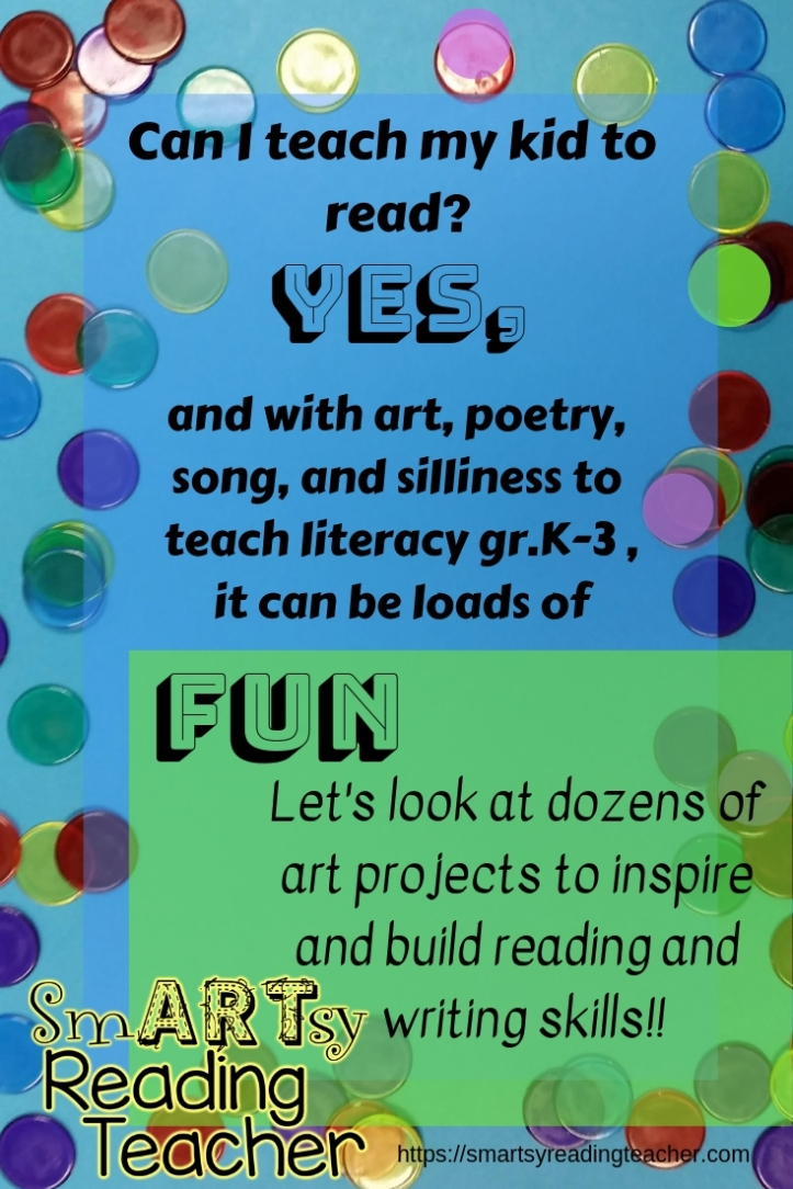 Can I teach my kid to read_ Yes, and with art, poetry, song, and silliness to teach literacy gr.K-3, it can be loads of fun. Let's look at dozens of art projects to inspire and build reading and writing skills.