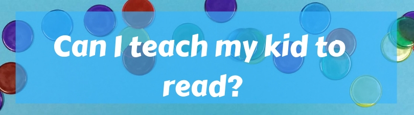 Q_A Can I teach my kid to read_