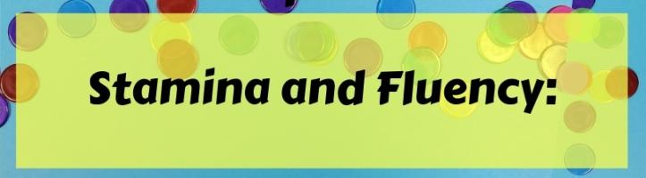 Stamina and Fluency