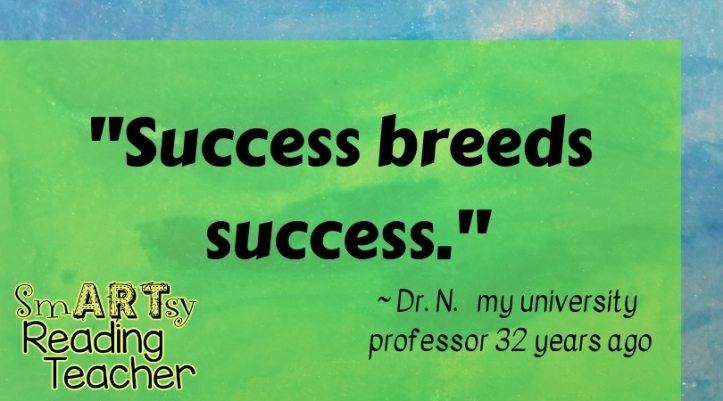 _Success breeds success._