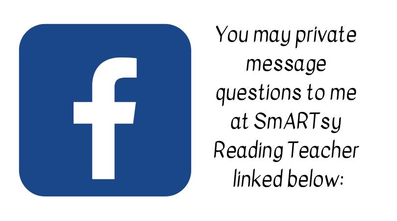 You may private message questions to me at SmARTsy Reading Teacher linked below